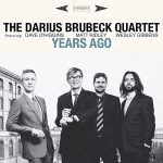 Years Ago Album - The Darius Brubeck Quartet